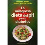La milagrosa dieta del ph para curar la diabetes
